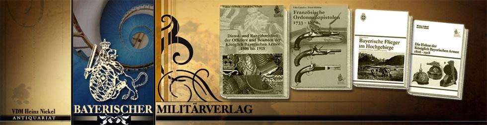 Bayerischer Militärverlag - Antiquariat und militärische Antiquitäten - VDMedien Heinz Nickel